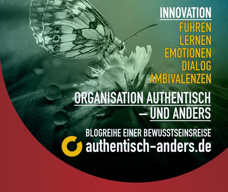 Innovation authentisch-anders: Kultur eines reifen Miteinanders